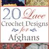 20 Lace Crochet Designs for Afghans
