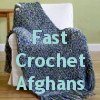 17 Fast Crochet Afghan Patterns
