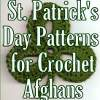 34 St Patricks Day Patterns for Crochet Afghans
