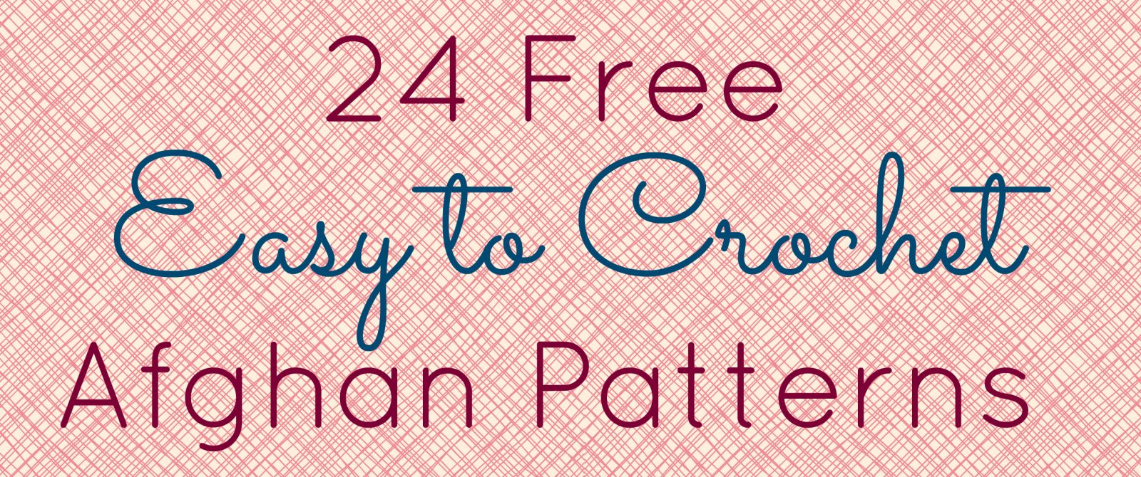 Just Updated: 24 Free & Easy Patterns - Stitch and Unwind