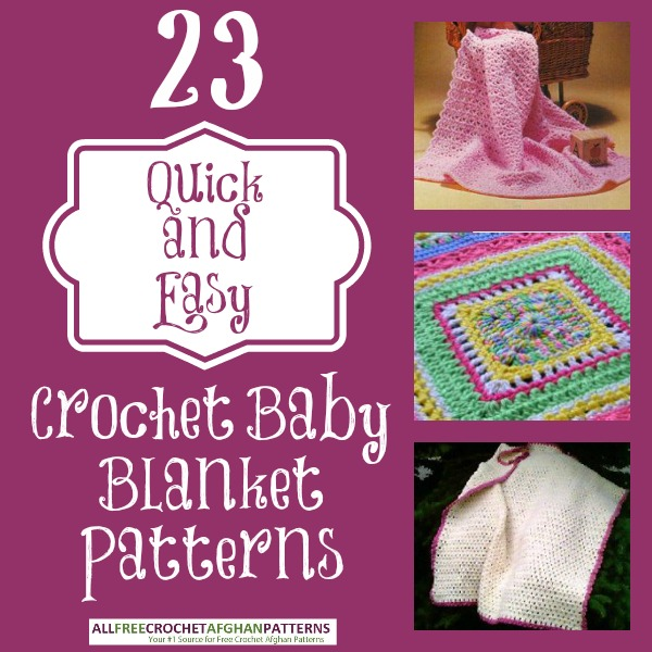 23 Quick and Easy Crochet Baby Blanket Patterns