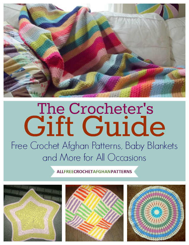 Crochet Patterns Gifts : The Crocheter?s Gift Guide: Free Crochet Afghan Patterns, Baby ...