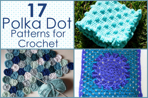 17 Polka Dot Patterns for Crochet Afghans