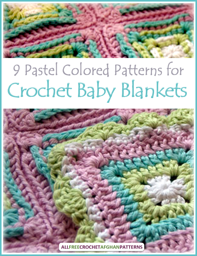 Learn more and download your copy of 9 Pastel Colored Patterns for Crochet Baby Blankets today